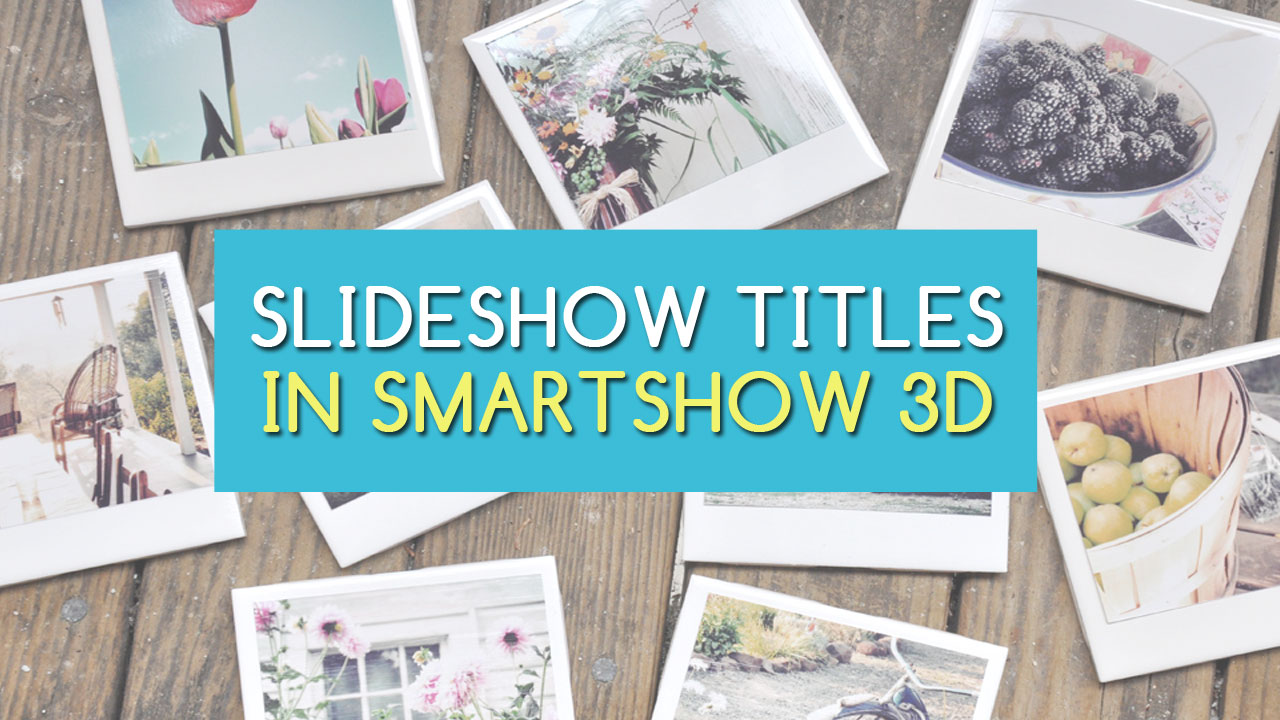Animated slideshow titles in SmartSHOW 3D