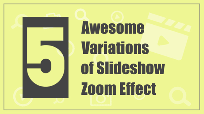 Zoom-in effect in slideshows